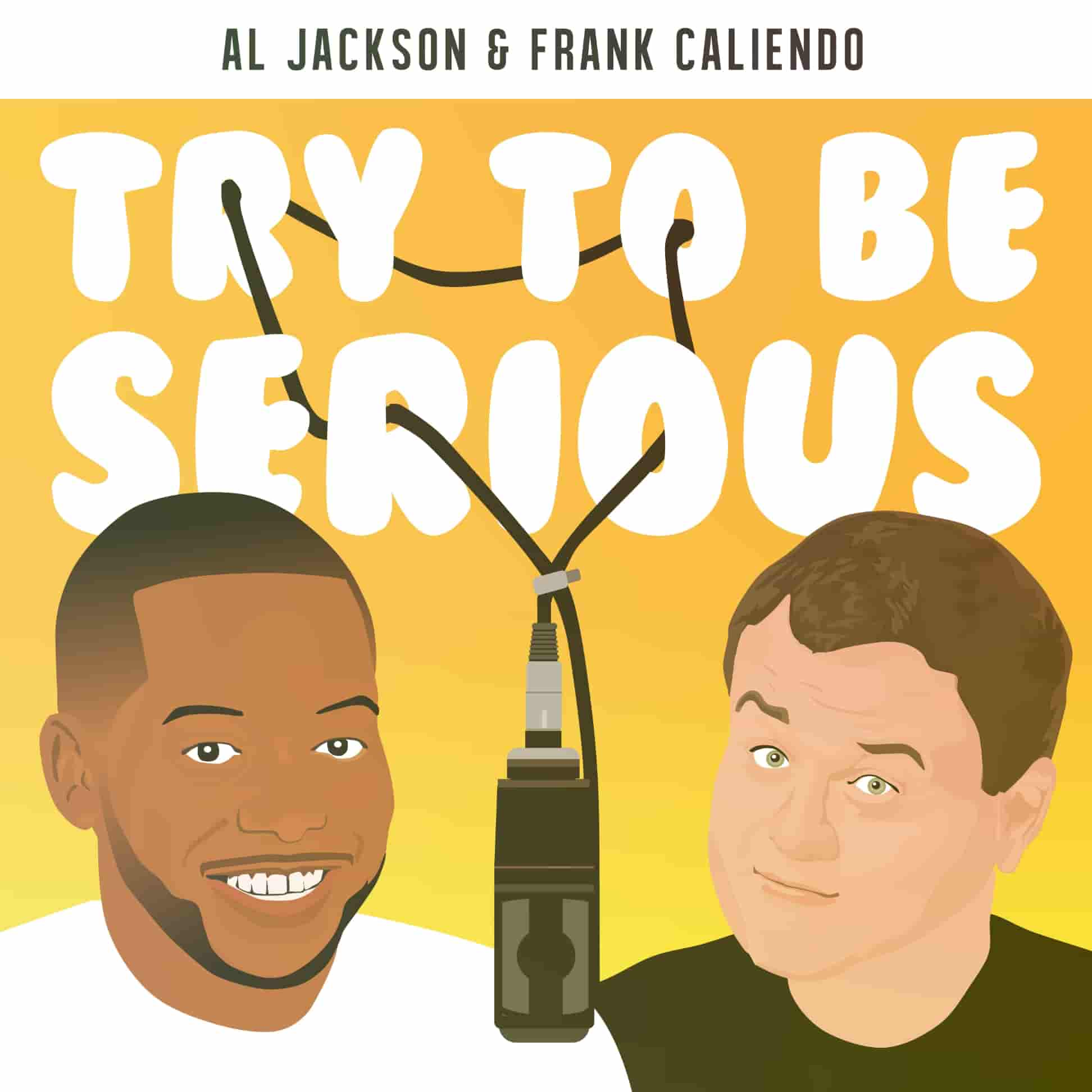 Al & Frank Try to Be Serious Podcast